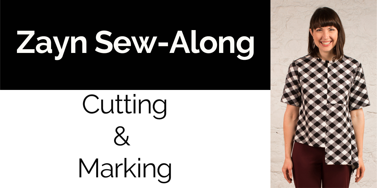 Zayn Sew-Along – Cutting and Marking