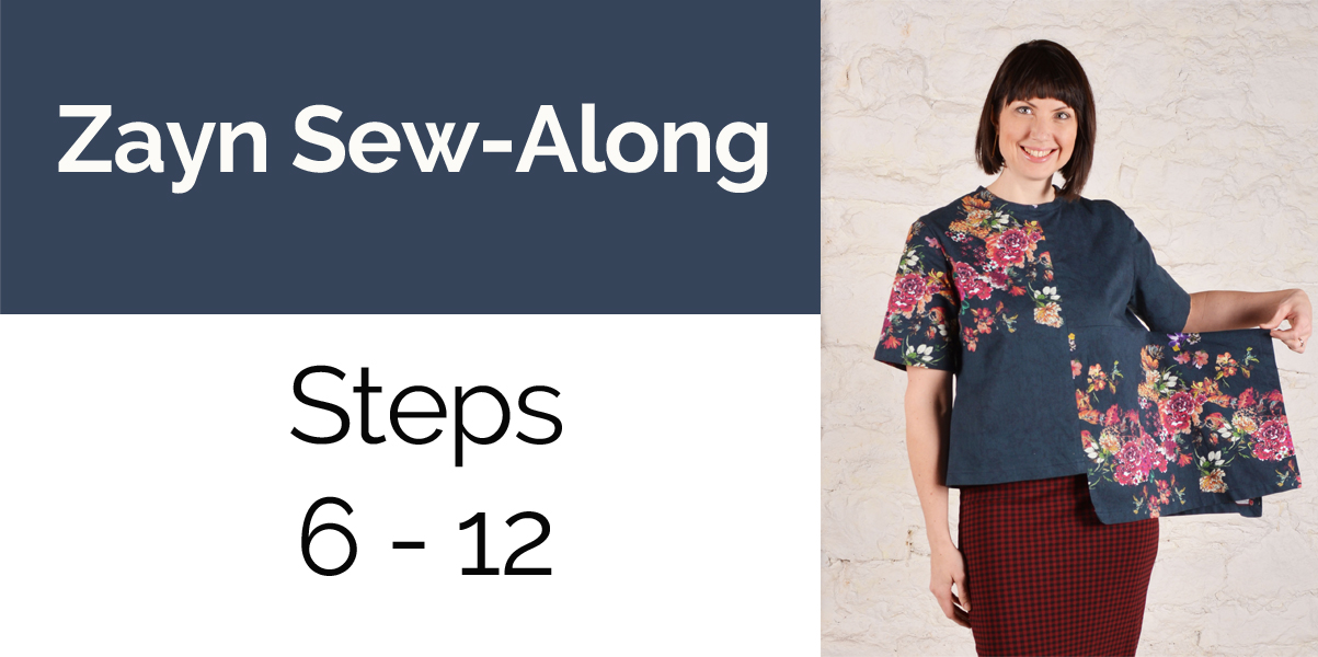 Zayn Sew-Along Steps 6 - 12