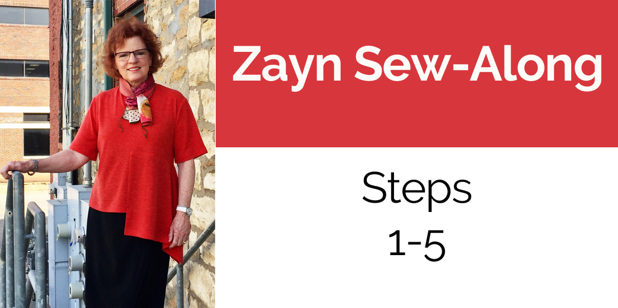 Zayn Sew-Along Steps 1 - 5