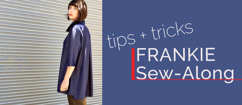The Frankie Sew Along Part Three: Sewing the Front